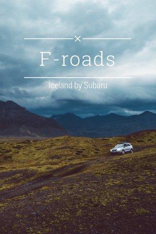 F-roads Iceland by Subaru