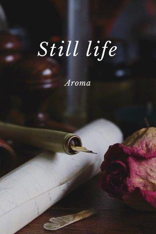 Still life Aroma