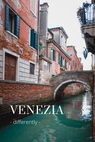 VENEZIA - differently -