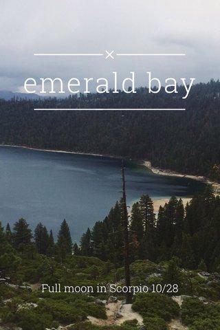 emerald bay Full moon in Scorpio 10/28