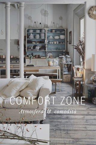 COMFORT ZONE Atmosfera & comodità