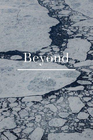 Beyond 69°