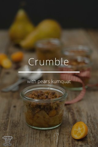 Crumble with pears kumquat