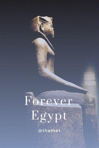 Forever Egypt @themet