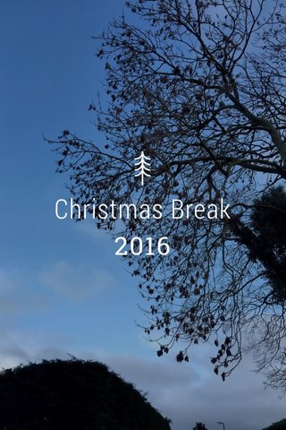 Christmas Break 2016