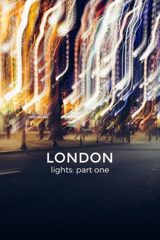 LONDON lights: part one