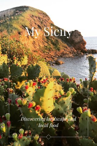 My Sicily Discovering landscape and local food