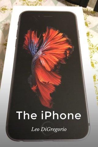 The iPhone Leo DiGregorio