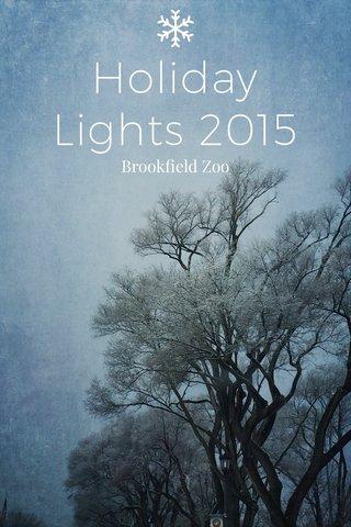 Holiday Lights 2015 Brookfield Zoo