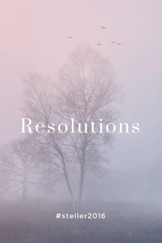 Resolutions #steller2016