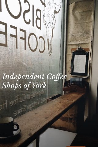 Independent Coffee Shops of York