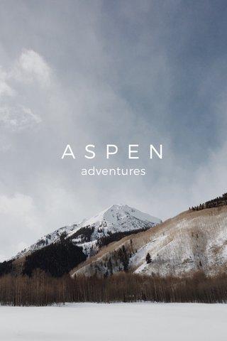 ASPEN adventures