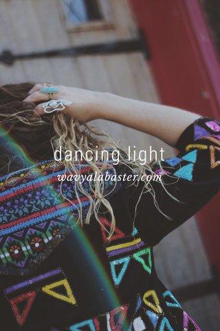 dancing light wavyalabaster.com