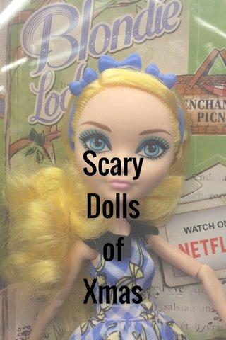 Scary Dolls of Xmas
