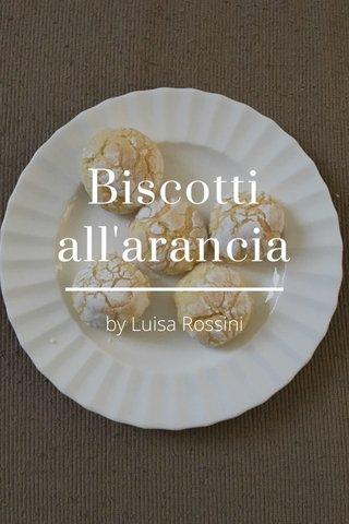 Biscotti all'arancia by Luisa Rossini