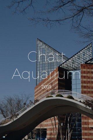 Chatt Aquarium 2015