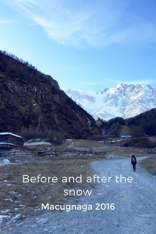 Before and after the snow Macugnaga 2016