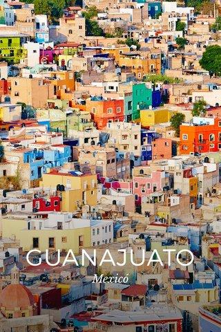GUANAJUATO Mexicó