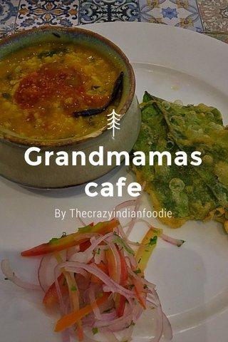 Grandmamas cafe By Thecrazyindianfoodie