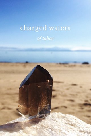 charged waters of tahoe