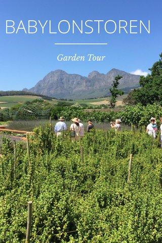 BABYLONSTOREN Garden Tour