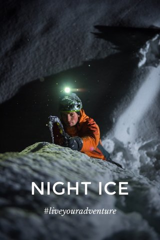 NIGHT ICE #liveyouradventure