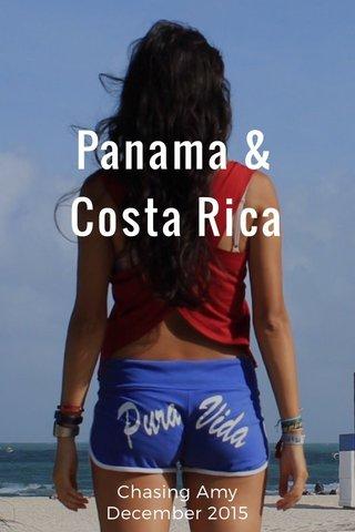 Panama & Costa Rica Chasing Amy December 2015