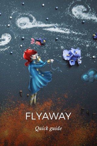 FLYAWAY Quick guide