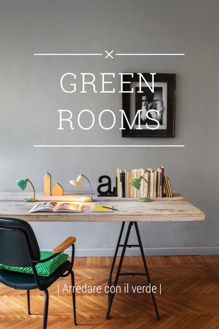 GREEN ROOMS | Arredare con il verde |