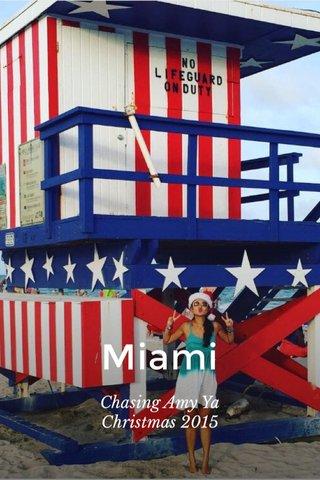 Miami Chasing Amy Ya Christmas 2015