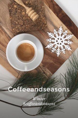 Coffeeandseasons Winter #coffeeandseasons