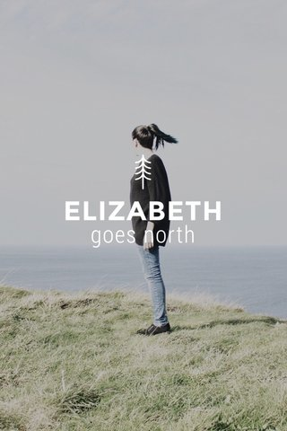 ELIZABETH goes north