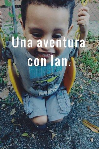 Una aventura con Ian.