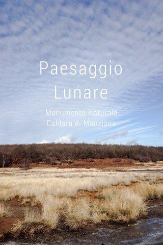 Paesaggio Lunare Monumento Naturale Caldara di Manziana