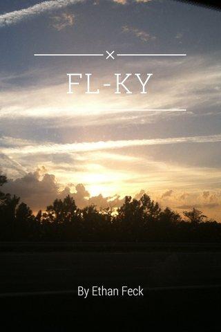 FL-KY By Ethan Feck
