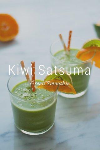 Kiwi Satsuma Green Smoothie