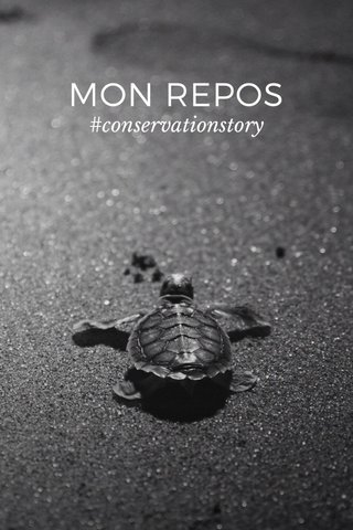 MON REPOS #conservationstory