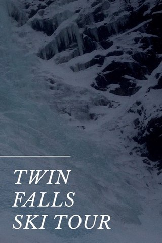 TWIN FALLS SKI TOUR