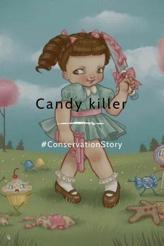 Candy killer