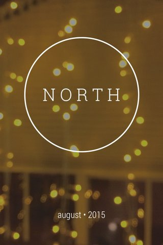 NORTH august • 2015