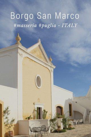 Borgo San Marco #masseria #puglia - ITALY