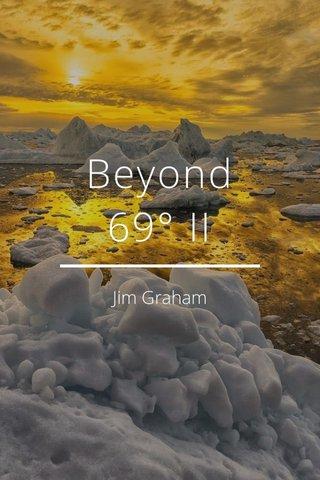 Beyond 69° II Jim Graham
