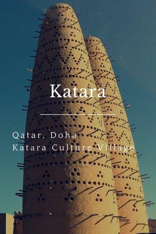 Katara Qatar, Doha Katara Culture Village