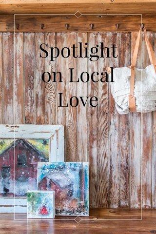 Spotlight on Local Love