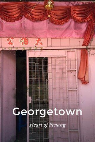 Georgetown Heart of Penang
