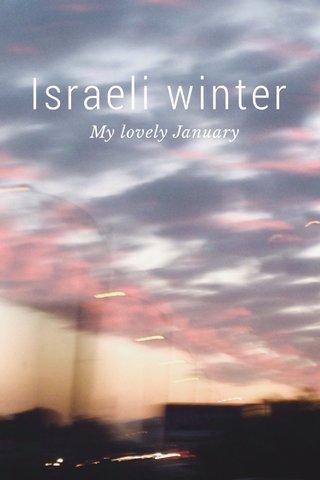 Israeli winter My lovely January