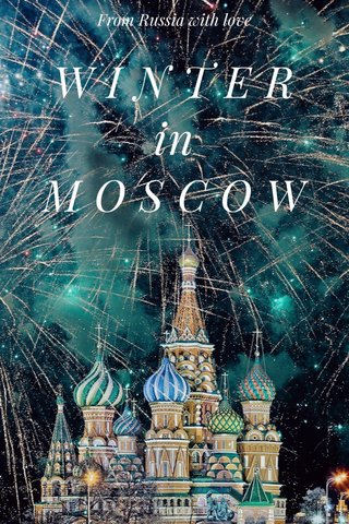 W I N T E R in M O S C O W From Russia with love