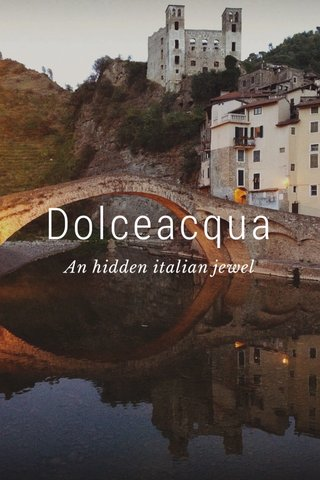 Dolceacqua An hidden italian jewel