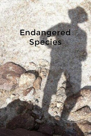 Endangered Species #conservationstory