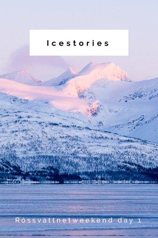 Icestories Rössvattnetweekend day 1